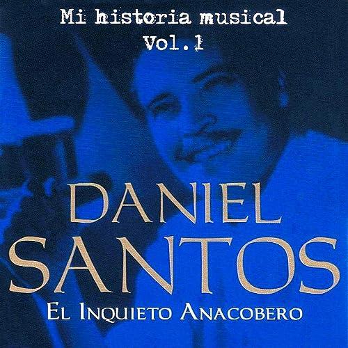 Daniel Santos El Inquieto Anacobero Volume 1