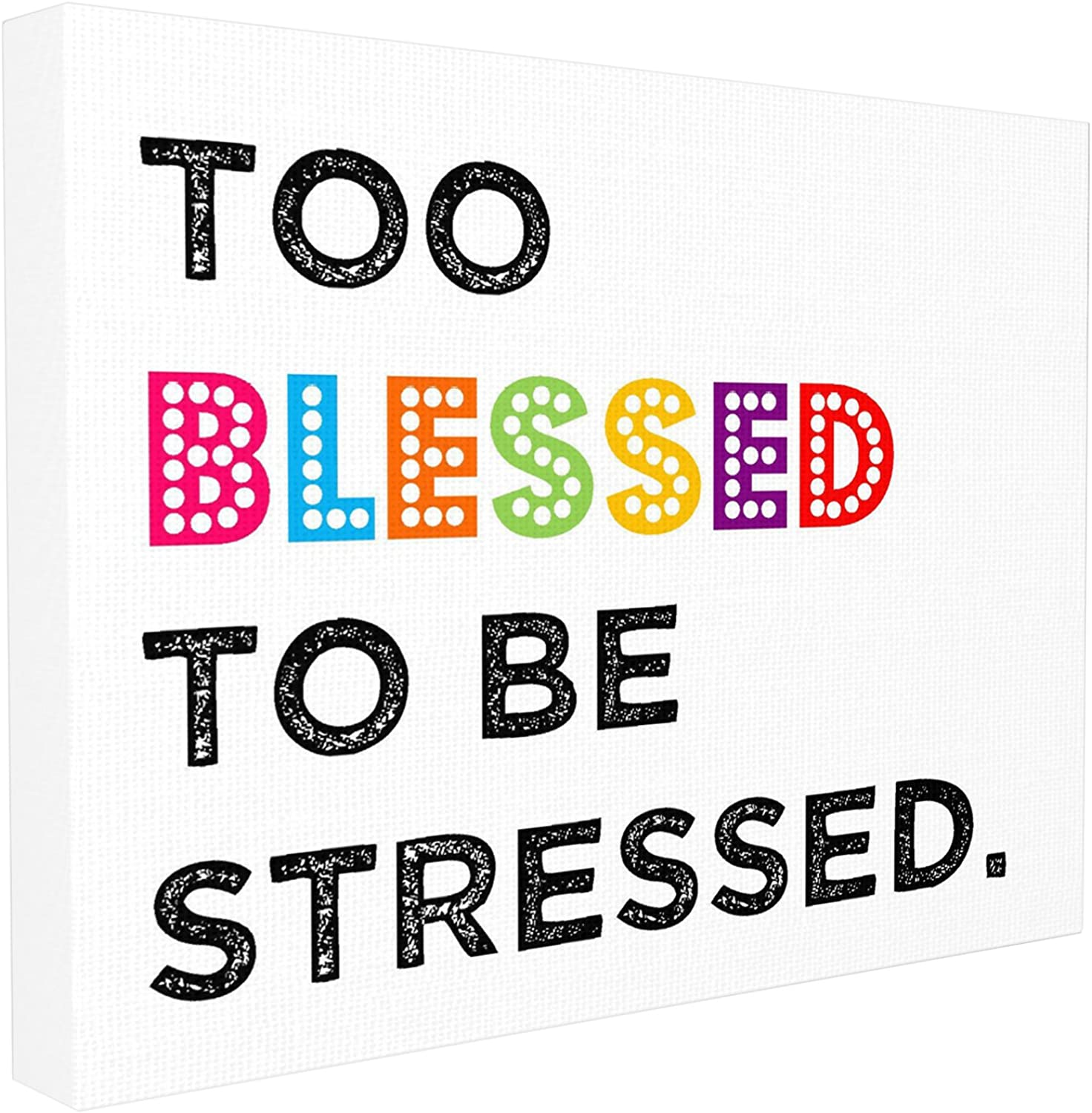 The Kids Room by Stupell Too Blessed to Be Stressed Textual Canvas Art, 16  x 20