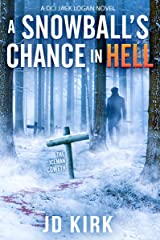 A Snowball's Chance in Hell: A Scottish Murder Mystery (DCI Logan Crime Thrillers Book 9) Kindle Edition