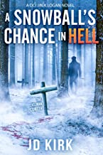 A Snowball's Chance in Hell: A Scottish Murder Mystery (DCI Logan Crime Thrillers Book 9)