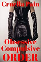 Obsessive Compulsive ORDER: A Mistress Misery Story