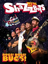 We're The Shazzbots! - Bugs!, Bugs!, Bugs!