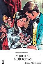 Aquellas Mujercitas: Edición Juvenil Ilustrada (Spanish Edition)