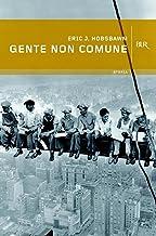 Gente non comune (Italian Edition)
