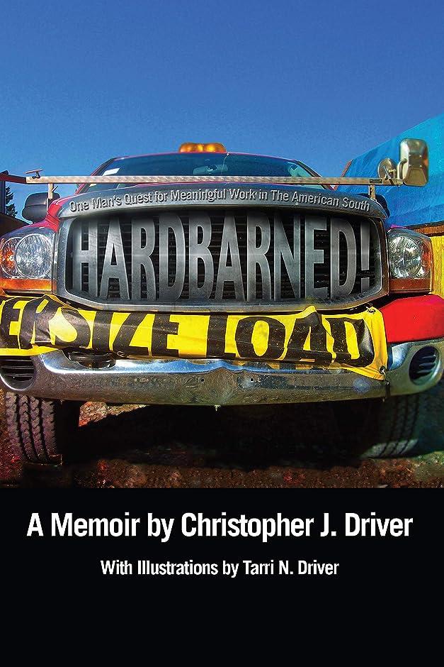 キロメートルスパイ固有のHARDBARNED! One Man's Quest for Meaningful Work in the American South (English Edition)