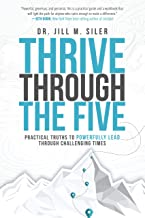 Thrive Through the Five: Practical Truths to Powerfully Lead through Challenging Times PDF