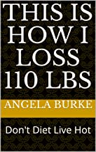 This Is How I Loss 110 lbs