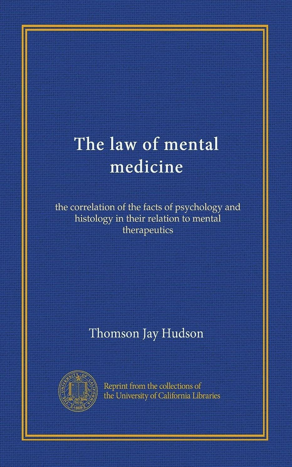 理容師悲劇的なトラブルThe law of mental medicine: the correlation of the facts of psychology and histology in their relation to mental therapeutics