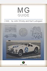 MG - Guide: Including Performance Modifications for All Models from TC to MGA (History of the Automobile) Kindle Edition
