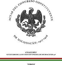 Actas del Congreso Constituyente de Michoacán: 1917-1918 (Centenario de la Constitución Política de Michoacán de 1918 nº 5) (Spanish Edition)