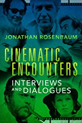 Cinematic Encounters: Interviews and Dialogues Kindle Edition