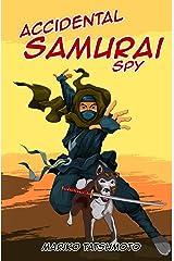 Accidental Samurai Spy Kindle Edition