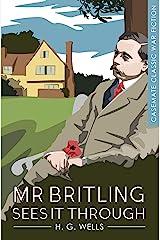 Mr. Britling Sees It Through: A Novel (Casemate Classic War Fiction Book 7) Kindle Edition