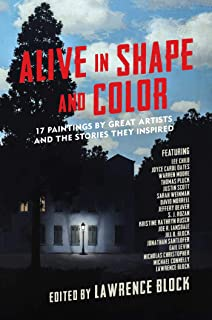Alive in Shape and Color: 17 Paintings by Great Artists and the Stories They Inspired