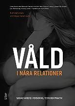 Våld i nära relationer : socialt arbete i forskning, teori och praktik