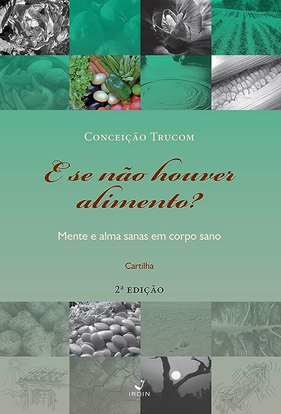 反対するアルバム福祉E se n?o houver alimentos?; Mente e alma sanas em corpo sano (Portuguese Edition)