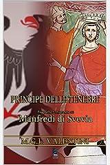 Principe delle tenebre: Biografia romanzata su Manfredi di Svevia Formato Kindle