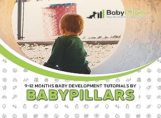 9-12 Months Baby Development Tutorials by BabyPillars