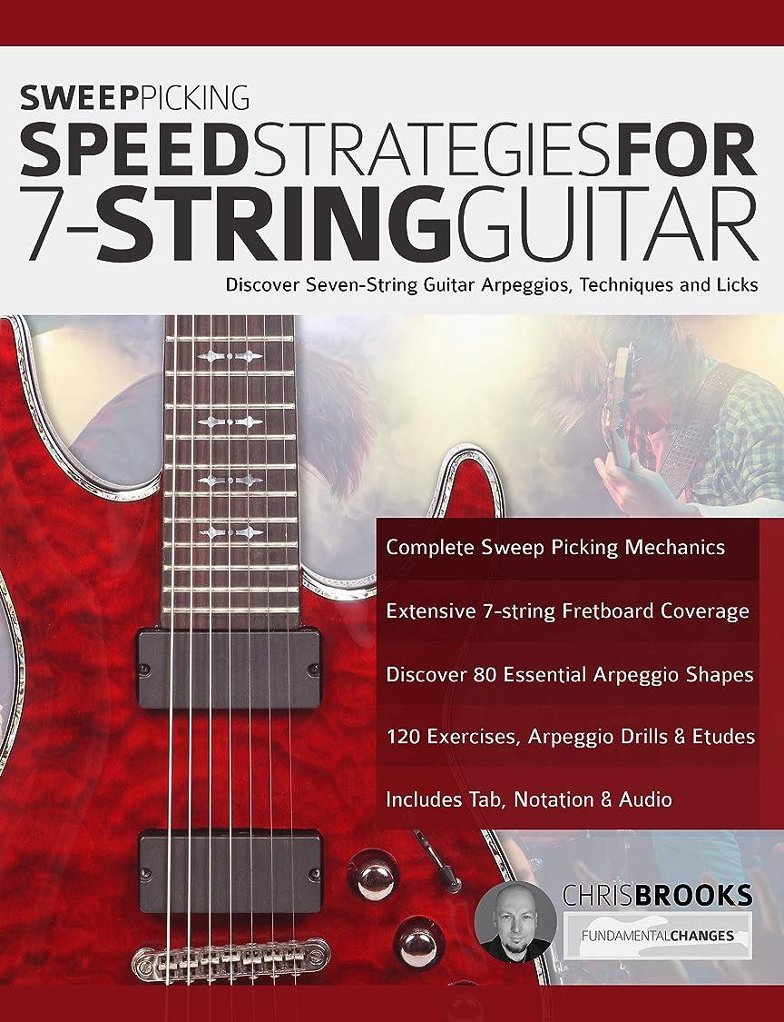 エキス印象派剪断Sweep Picking Speed Strategies for 7-String Guitar: Discover Seven-String Guitar Arpeggios, Techniques and Licks (shred guitar Book 1) (English Edition)