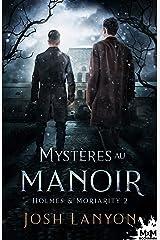 Mystères au manoir: Holmes & Moriarity, T2 Format Kindle