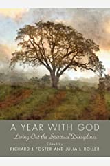 Year with God: Living Out the Spiritual Disciplines Kindle Edition