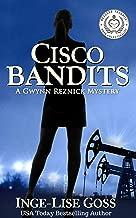 Cisco Bandits: A Gwynn Reznick Mystery (Gwynn Reznick Mystery Thriller Series Book 2) (English Edition)