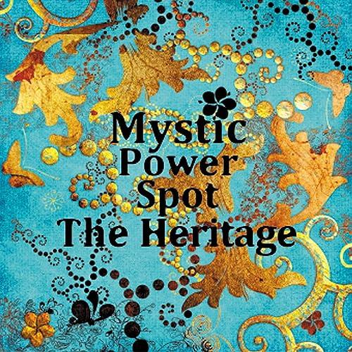 世界的自然遺産ヒーリング ~ Mystic Power Spot The Heritage(ミスティックパワースポットザヘリテージ)