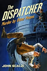 The Dispatcher: Murder by Other Means Kindle Edition