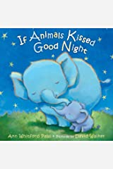 If Animals Kissed Good Night Board book