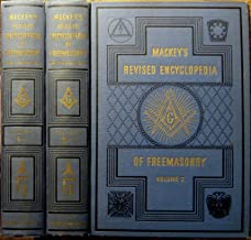 Mackey's Revised Encyclopedia of Freemasonry Volumes 1and 2