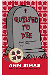 QUILTED TO DIE: A Grace Gabbiano Mystery (Book 4) (Grace Gabbiano Mysteries) Kindle Edition
