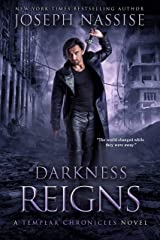 Darkness Reigns: A Supernatural Adventure Series (The Templar Chronicles Book 7) Kindle Edition