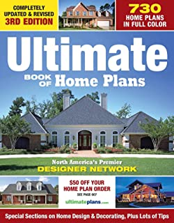 Ultimate Book of Home Plans: 780 Home Plans in Full Color: North America's Premier Designer Network: Special Sections on H...