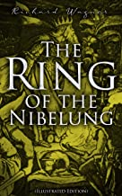 The Ring of the Nibelung (Illustrated Edition): Siegfried and the Twilight of the Gods