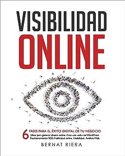Visibilidad Online - Marketing Digital 2020 - Crear Web con WordPress, Posicionamiento SEO, Google Analytics, Publicidad Online, Facebook y Usabilidad: ... para Empresas y Emprendedores en 2020