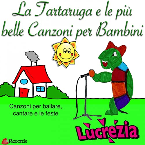 La Tartaruga E Le Piu Belle Canzoni Per Bambini Canzoni Per