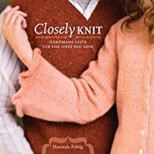 Closely Knit: Handmade Gifts For The Ones You Love