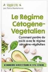 Le Régime Cétogène-Végétalien: Comment perdre du poids avec le régime cétogène-végétalien (Être en forme et en bonne santé) Format Kindle