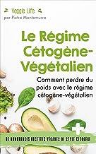 Le Régime Cétogène-Végétalien: Comment perdre du poids avec le régime cétogène-végétalien (Être en forme et en bonne santé)