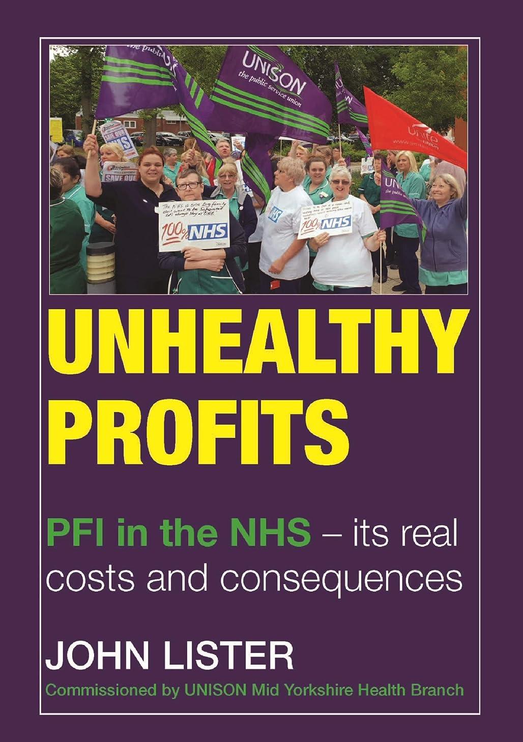 プレゼントインチ残高Unhealthy Profits: PFI in the NHS – Its real costs and consequences   *** Number 1 Book *** (English Edition)