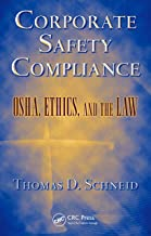 Corporate Safety Compliance: OSHA, Ethics, and the Law (Occupational Safety & Health Guide Series)