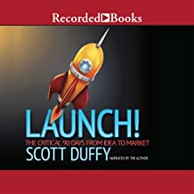 Launch!: The Critical 90 Days from Idea to Market