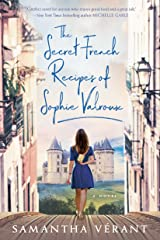 The Secret French Recipes of Sophie Valroux Kindle Edition