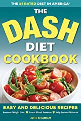 The DASH Diet Health Plan Cookbook: Easy and Delicious Recipes to Promote Weight Loss, Lower Blood Pressure and Help Prevent Diabetes Kindle Edition