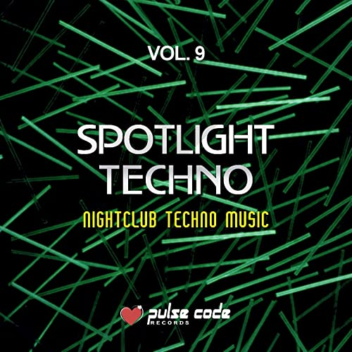 Spotlight Techno, Vol  9 (Nightclub Techno Music) by Various