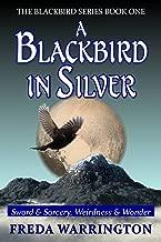 A Blackbird in Silver: The Blackbird Series Book One