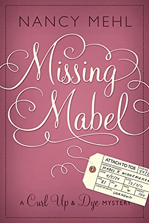 Missing Mabel (A Curl Up & Dye Mystery Book 1)