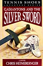 Tennis Shoes: Gadiantons and the Silver Sword