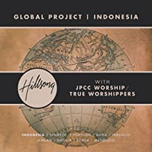 Global Project Indonesia (with JPCC Worship / True Worshippers)