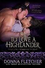 To Love A Highlander (Highland Warriors Book 1)